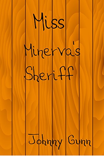 Miss Minerva's Sheriff by [Gunn, Johnny]