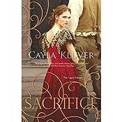 Sacrifice: The Legacy Trilogy, Book 3   Cayla Kluver