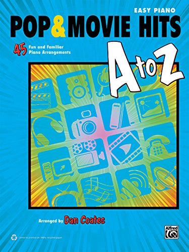 Pop & Movie Hits A To Z: 45 Fun And Familiar Piano Arrangements (Easy Piano)