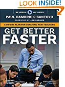 #8: Get Better Faster: A 90-Day Plan for Coaching New Teachers