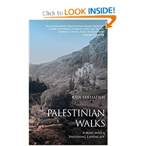 Palestinian Walks: Forays into a Vanishing Landscape Raja Shehadeh