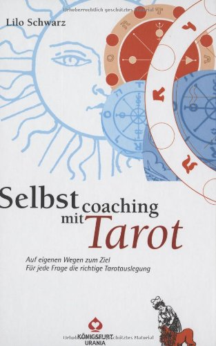 Selbstcoaching mit Tarot - auf eigenen Wegen zum Ziel