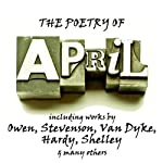 The Poetry of April: A Month in Verse | Wilfred Owen,Robert Louis Stevenson,Henry Van Dyke,Thomas Hardy,Percy Bysshe Shelley
