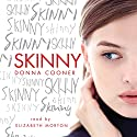 Skinny Audiobook by Donna Cooner Narrated by Elizabeth Morton
