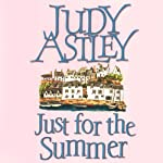 Just For The Summer | Judy Astley