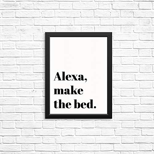 Sincerely, Not Funny Sarcastic Quote Wall Decor Art Print Poster - Alexa Make The Bed -UNFRAMED - Bedroom Home Decor - Modern Black and White Typography Wall Quotes (8