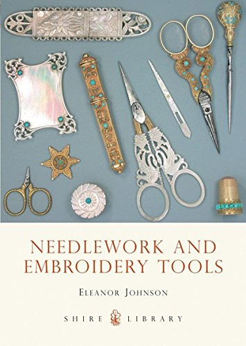 Needlework and Embroidery Tools (Shire (Embroidery Library)