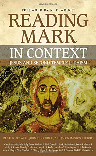 Book cover from Reading Mark in Context: Jesus and Second Temple Judaism by Capt John C Wright