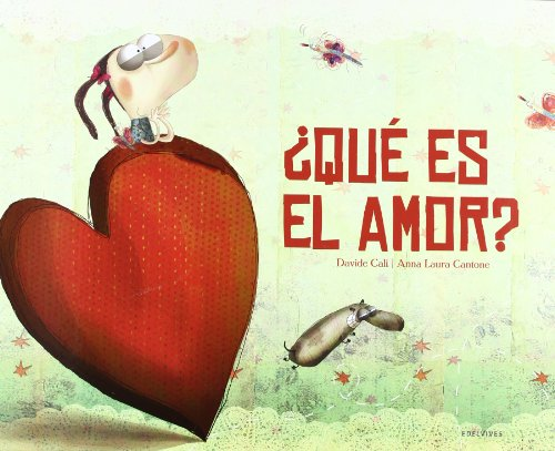 Que es el amor? / What's love? (Spanish Edition) [Davide Cali] (Tapa Dura)