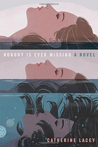 Image of Nobody Is Ever Missing: A Novel