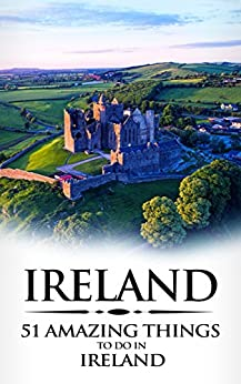 ??ZIP?? Ireland: Ireland Travel Guide: 51 Amazing Things To Do In Ireland (Dublin, Cork, Galway, Backpacking Ireland, Budget Travel). without forma ultimas filters viaje flight customer creer