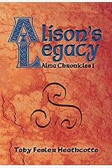 Alison's Legacy (Alma Chronicles Book 1) Kindle Edition