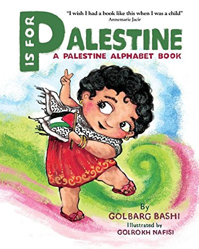 P is for Palestine: A Palestine Alphabet Book -