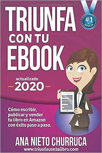 Triunfa con tu ebook: Cómo escribir, publicar y vender tu libro ...