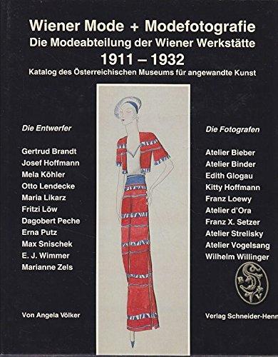 Wiener mode + modefotografie: Die modeabteilung der Wiener Werkstätte 1911-1932, katalog des Österreichischen Museums für Angewandte Kunst
