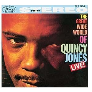 Quincy Jones - The Great Wide World Of Quincy Jones: Live! - Amazon