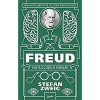 Freud - Mutluluğun Mimarı: İnsan Mutlu Olmak İster; Bu Yüzden Berbat Haldedir