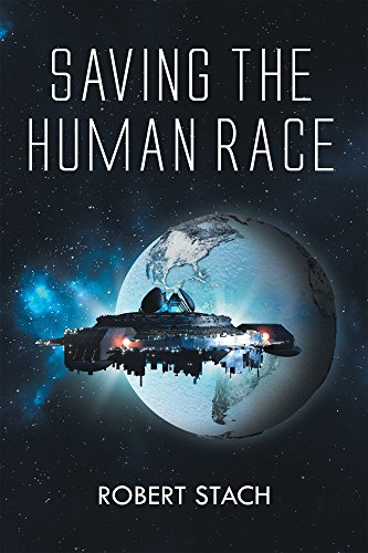 bcc3a31af Saving the Human Race - Kindle edition by Robert W. Stach ...