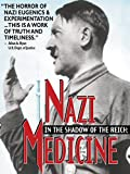 In the Shadow of the Reich: Nazi Medicine