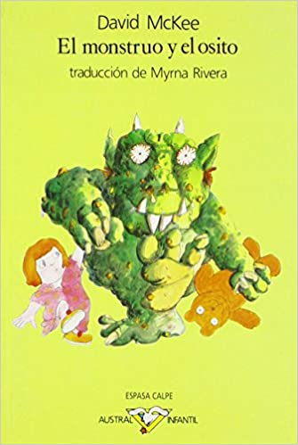El Monstruo Y El Osito/the Monster and the Teddy Bear (Fiction, Poetry & Drama) (Spanish Edition): David McKee: 9788423928880: Amazon.com: Books