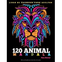 Libro de Colorear Para Adultos : 120 Animal Mandalas Para Colorear: 129 Animal Mandalas Para Colorear | Diseños de…