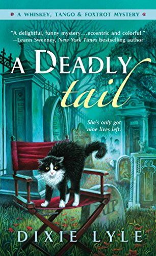 A Deadly Tail: A Whiskey, Tango & Foxtrot Mystery (A Whiskey Tango Foxtrot Mystery Book 4)