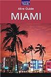 Alive Guide to Miami