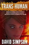 Download Trans-Human (Book 3) (Post-Human Series) in PDF ePUB Free Online