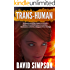 Trans-Human (Book 3) (Post-Human Series)