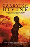 img - for Carrying Divine: My Rwanda Genocide Survivor Story book / textbook / text book