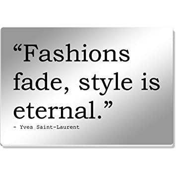 Fashions Fade Style Is Eternal Quote By Yves Saint