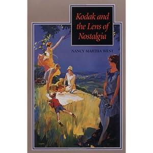 Kodak and the Lens of Nostalgia (Cultural Frames, Framing Culture) by Nancy Martha West (2000-05-29)