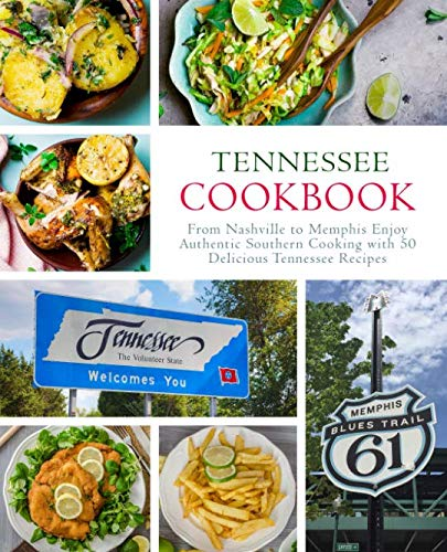 Tennessee Cookbook: From Nashville to Memphis Enjoy Authentic Southern Cooking with 50 Delicious Tennessee Recipes (2nd Edition) by BookSumo Press