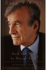 And the Sea Is Never Full: Memoirs, 1969- (Memoirs of Elie Wiesel) Kindle Edition