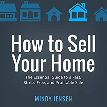 Free And For Sale >> Amazon Com How To Sell Your Home The Essential Guide To A