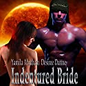Indentured Bride Audiobook by Yamila Abraham Narrated by Desiree Dunne