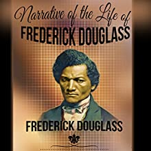 Narrative of the Life of Frederick Douglass Audiobook by Frederick Douglass Narrated by Arthur Grey