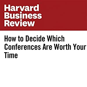 How to Decide Which Conferences Are Worth Your Time