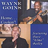 Home Cookin! by Wayne Goins (2013-05-03)