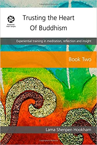 Book Trusting the Heart of Buddhism - Book Two: Experiential training in meditation, relfection and insight: Volume 2