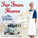 Far From Home Audiobook by Ellie Dean Narrated by Julie Maisey