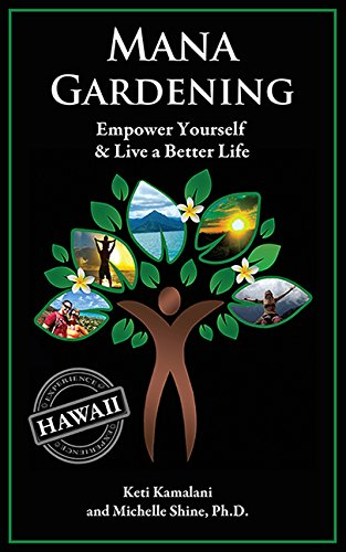 Mana Gardening: Empower Yourself & Live a Better Life