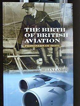 Amazon.com: The Birth of British Aviation Prisoners of Hope eBook