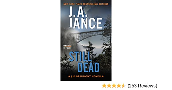Amazon still dead a jp beaumont novella ebook j a jance amazon still dead a jp beaumont novella ebook j a jance kindle store fandeluxe Choice Image