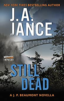 Still Dead: A J.P. Beaumont Novella by [Jance, J. A.]