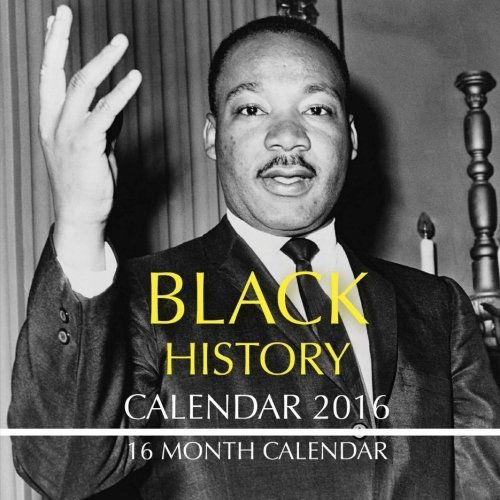 Black History Calendar 2016: 16 Month Calendar PDF