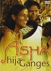 Asha, La Hija del Ganges [DVD]