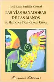 Las vías sanadoras de las manos en Medicina Tradicional China (Medicinas Blandas)