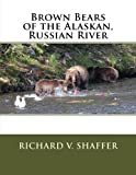 img - for Brown Bears of the Alaskan, Russian River: Brown Bears of the Alaskan, Russian River book / textbook / text book