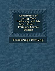 Adventures of Young Jack Harkaway and His Boy Tinker - Primary Source Edition